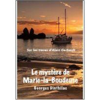 L'ANCRE De Marine - le mystère de Marie-la-Boudeuse, sur les traces de Alain Gerbault