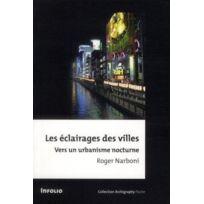 Infolio - les éclairages des villes ; vers un urbanisme nocturne