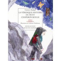 Actes Sud-papiers - La véridique histoire du Petit Chaperon Rouge