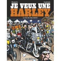 Fluide Glacial - je veux une Harley tome 1 ; la vie est trop courte