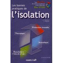 Casteilla - les bonnes pratiques de l'isolation ; thermique, acoustique, sécurité incendie ; livre de l'élève