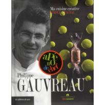 De Saxe - Philippe Gauvreau ; ma cuisine créative, simple et facile