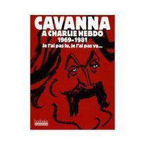 Générique - Cavanna à Charlie Hebdo 1969-1981 : Je l'ai pas lu, je l'ai pas vu. mais j'en ai entendu causer