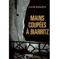Atlantica - Mains Coupees A Biarritz