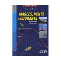 Voiles Et Voiliers - Comprendre Vents, Marees Et Courants