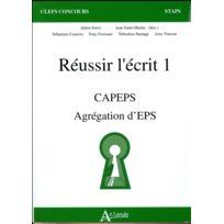 Atlande Editions - réussir l'écrit 1 ; Capeps, agrégation interne d'eps