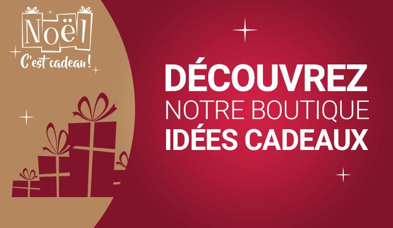 Découvrez notre boutique Idées Cadeaux