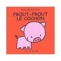 Frimousse - Frout-Frout le cochon