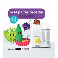 """BEABA - Livre de recettes Babycook """"Mes P'tites recettes"""" 9-12 mois - Beaba"""