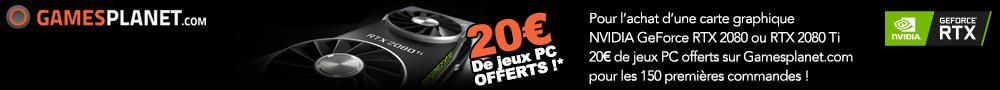 [COMPO] Opération GeForce RTX 2080 et 2080 Ti, 20€ de jeux PC offerts chez Gamesplanet.com