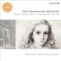 Genuin Musikproduktion - Mendelssohn : Quatuor et Sextuor pour piano. Münchner Klaviertrio