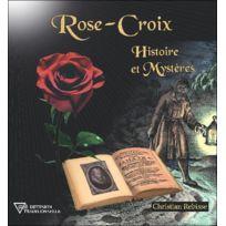 Diffusion Rosicrucienne - rose-croix ; histoire et mystères