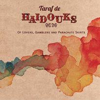 - Taraf de Haidouks - Of Lovers, Gamblers, and Parachute Skirtts DigiPack