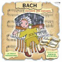 Musidisc - Enfants - Bach raconté aux enfants par Denis Manuel