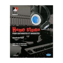 Eyrolles - Home Studio : Pour guitaristes et bassistes, pour tous les musiciens débutants et confirmés
