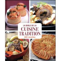 Editions Esi - La bible de la cuisine tradition en 400 recettes