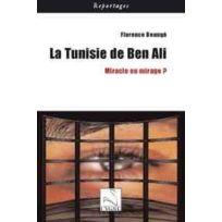 Editions Du Cygne - la tunisie de Ben Ali ; miracle ou mirage