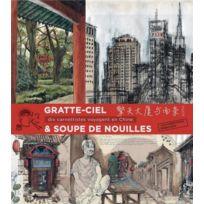 Elytis - gratte-ciel & soupe de nouilles ; dix carnettistes voyagent en Chine