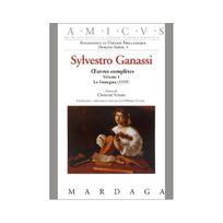 Editions Mardaga - Sylvestro Ganassi, oeuvres complètes, volume 1 : La Fontegara 1535
