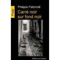 Editions Du Caiman - Carré noir sur fond noir