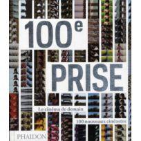 Phaidon - 100e prise ; le cinéma de demain, 100 nouveaux cinéastes