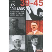 Jourdan - les collabos ; ceux qui en 39-45 partout en Europe soutinrent le Iiie Reich
