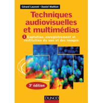 Dunod - Librairie, Papeterie, Dvd. Laurent G./mathiot D Techniques Audiovisuelles Et Multimedias - 3em Edition Technique
