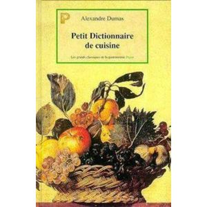 Payot le petit dictionnaire de cuisine pas cher achat - Dictionnaire de la cuisine ...