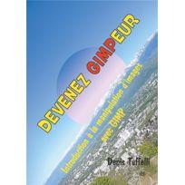 Books On Demand - devenez gimpeur ; introduction à la manipulation d'images avec Gimp