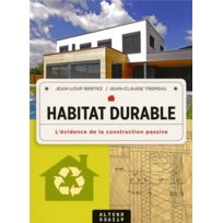 Alternatives - habitat durable ; l'évidence de la construction passive