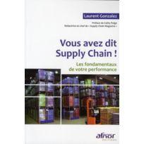 Afnor - vous avez dit Supply Chain ! les fondamentaux de votre performance