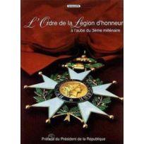 Lavauzelle - l'ordre de la Légion d'honneur à l'aube du troisième millénaire