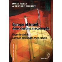Lessius - Europe et Israël : deux destins inaccomplis ; regards croisés entre un diplomate et un rabbin