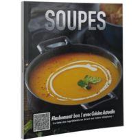 Cuisine Actuelle - Flashement Bon ; Soupes