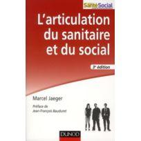 Dunod - l'articulation du sanitaire et du social ; travail social et psychiatrie 3e édition