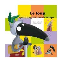 Editions Auzou - Livre Mes P'tits Albums : Le Loup qui voyageait dans le temps