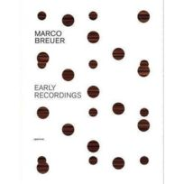 Aperture - Marco Breuer Early Recordings /Anglais
