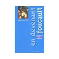Editions Du Croquant - En devenant Foucault : Sociogenèse d'un grand philosophe