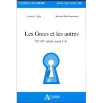 Atlande Editions - les Grecs et les autres ; Vie-IVe siècle avant JC