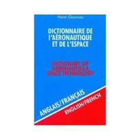 Goursau - Dictionnaire de l'aéronautique et de l'espace, volume 1 : 40.000 traductions anglais/francais