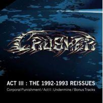 - Crusher - Act Iii : The 1992-1993 reissues corporal punishment – Act Iii Undermine- Bonus tracks, Boitier cristal