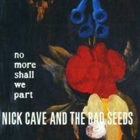 - Nick Cave | The Bad Seeds - No more shall we part Boitier cristal Réédition