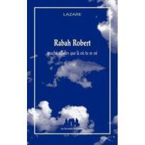 Solitaires Intempestifs - Rabah Robert ; touche ailleurs que là où tu es né