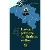 Academia - histoire politique du Brabant Wallon ; du duché de Brabant à l'éclosion démocratique 1919