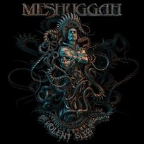Nuclear Blast - Meshuggah - The Violent Sleep Of Reason DigiPack