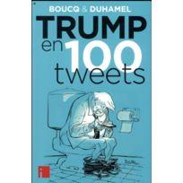 I Litterature - Trump en 100 tweets