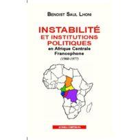Acoria - instabilité et institutions politiques en Afrique centrale francophone 1960-1977