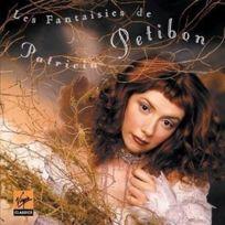Parlophone - Les Fantaisies De Patricia Petibon - Cd