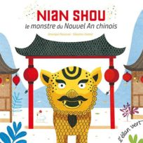Elan Vert - Nian Shou ; le monstre du Nouvel An chinois