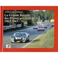 Editions Du Palmier - la grande bataille des prototypes et des Gt ; 1963-1967